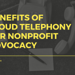 benefits of cloud telephony for nonprofit advocacy callhub.io
